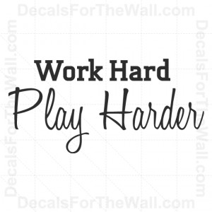 Work-Hard-Play-Harder-Inspirational-Wall-Decal-Vinyl-Sticker-Quote ...