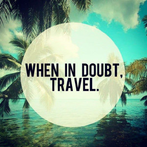 What is your favorite inspirational travel quote?