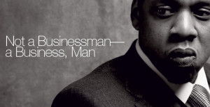 ... and Phrases to live by….by none other than Shawn Carter...aka Jay Z