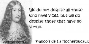 Famous quotes reflections aphorisms - Quotes About Virtue - We do not ...
