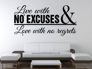 Live with no excuses and love with no regrets, Wall Sticker, large ...