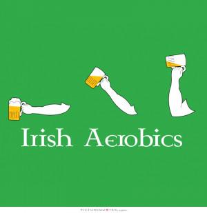 Irish aerobics Picture Quote #1