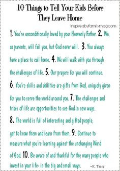 10 things to tell your kids before they leave home.....and if they're ...