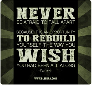 2013: My Rebuilding Year. Never be afraid to fall apart because it is ...