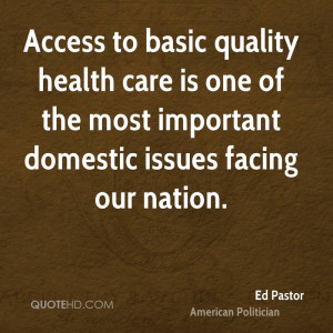 Access to basic quality health care is one of the most important ...