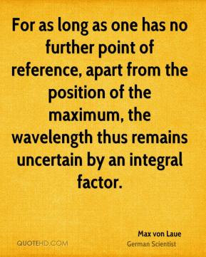 For as long as one has no further point of reference, apart from the ...