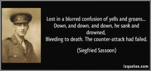 Bleeding to death The counter attack had failed Siegfried Sassoon