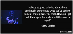 Psychedelic Quotes More jerry garcia quotes