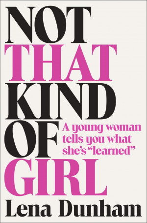 ... self-loathing in memoir 'Not That Kind of Girl' - NY Daily News