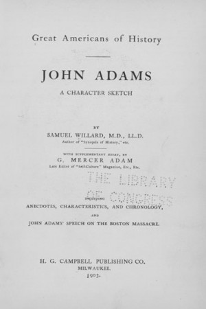john adams essay questions - john adams john adams was a great proponent of the no taxation without representation proclamation he was a devout christian and delved into his life with the holy spirit god had a great duty for john in the history and development of america.