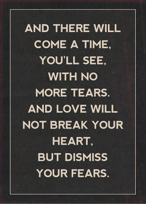 Love Will Not Break Your Heart, But Dismiss Your Fears: Quote About ...