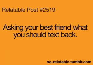true true story texting best friend so true teen quotes relatable so ...