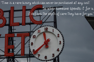 Time is a rare luxury - Famous quote on care