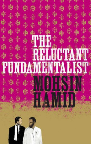Mohsin Hamid, The Reluctant Fundamentalist