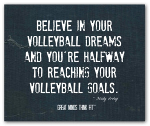... 're halfway to reaching your volleyball goals.