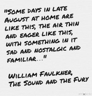 ... , Seasons, Williams Faulkner, Sound, Memories, Photo, Faulkner Quotes