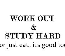 eat, funny, hard, quotes, study, study hard, work out, workout
