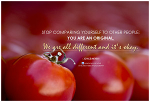 """... are an original. We are all different and it's okay.""""~ Joyce Meyer"""