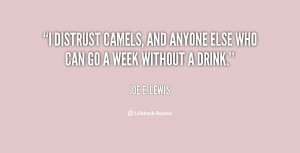 distrust camels, and anyone else who can go a week without a drink ...