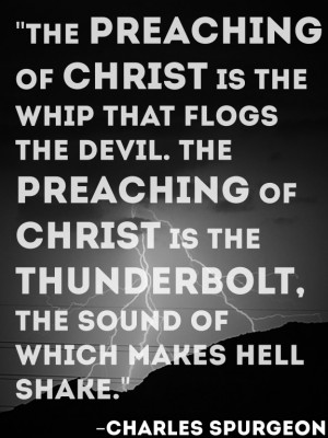 Charles Spurgeon Preaching Quote
