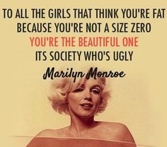 ... re not a size zero, you're the beautiful one. it's society who's ugly