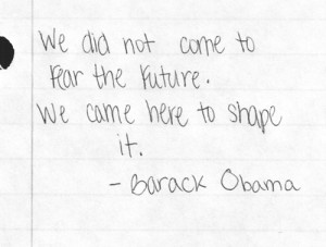 Barack obama, quotes, sayings, shape your future