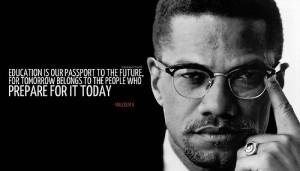 Famous Quotes About Education ~ Malcolm X Famous Quotes | Famous ...
