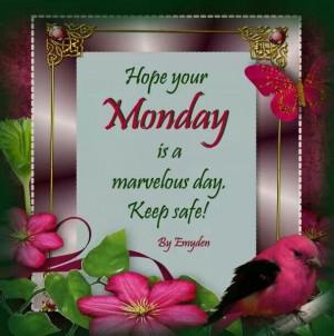 Have a marvelous Monday !