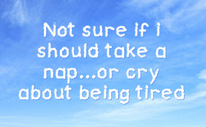 Feeling Sick Quotes Tired facebook status on sky