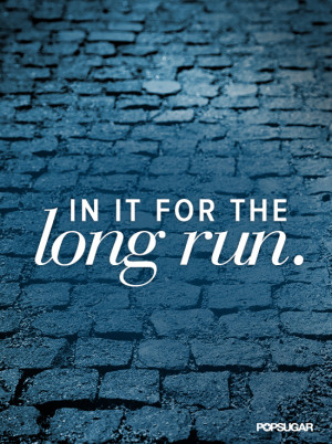 In It For the Long Run Quote