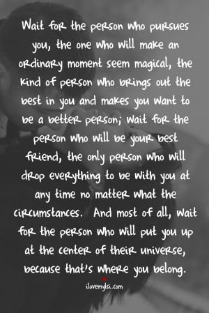 wait for the person who pursues you
