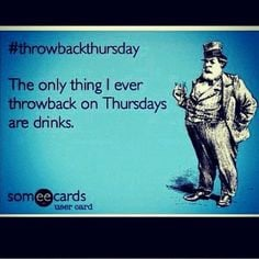 Yes lol Happy Thirsty Thursday:)