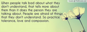 When people talk bad about what they don't understand, that tells more ...