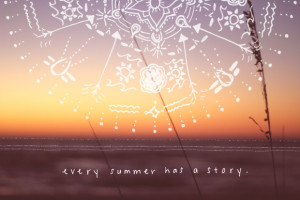 Post image for Monday Quote: Every Summer Has A Story