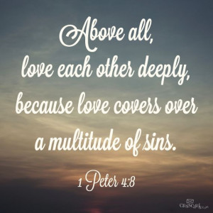 Above All, Love Each Other Deeply