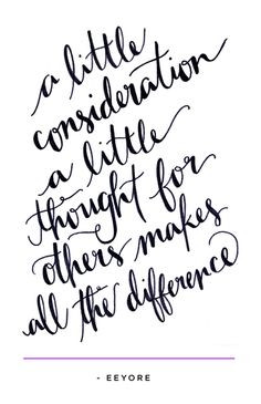 little consideration a little thought for others makes all the ...