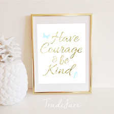 Have Courage and Be Kind Print Cind erella, Gold, Handwriting, Instant ...
