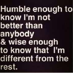 actuallly, i don't know how humble I am because lets be honest intj is ...