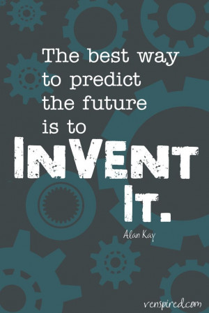 ... Alan Kay, Quotes Alan, Inventions, Super Cute Quotes, Future Quotes