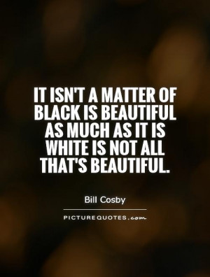 ... black-is-beautiful-as-much-as-it-is-white-is-not-all-thats-beautiful