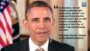 Obama's BAM Project Becomes BRAIN Initiative » Obama-Quote-BRAIN ...