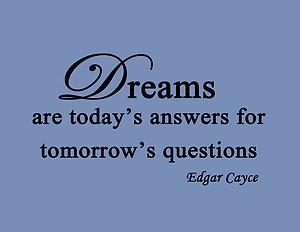 Edgar Cayce Quote. Dreams.