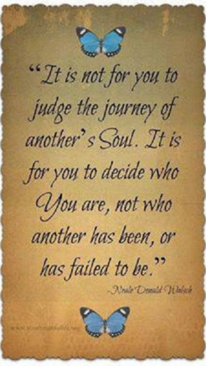 Do not judge another's Journey!