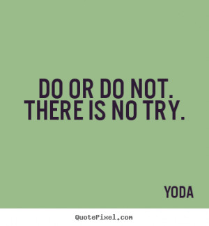 Inspirational Quotes About Life And Love Yoda Lifequootes