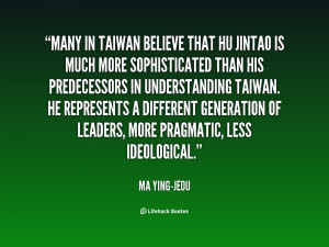quote-Ma-Ying-jeou-many-in-taiwan-believe-that-hu-jintao-141837_1.png