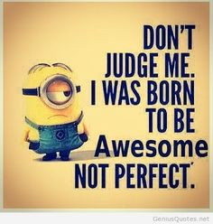 despicable me minions funny quote more minions don t judges me funny ...
