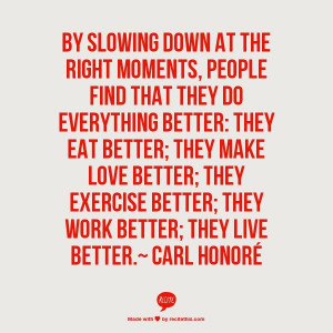 Carl Honoré: Living Better, Slow Down, Quotes, Embrace, Watches ...