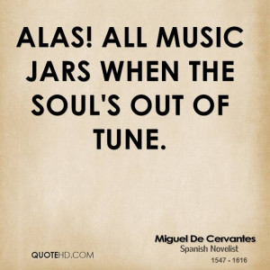 Miguel De Cervantes Music Quotes
