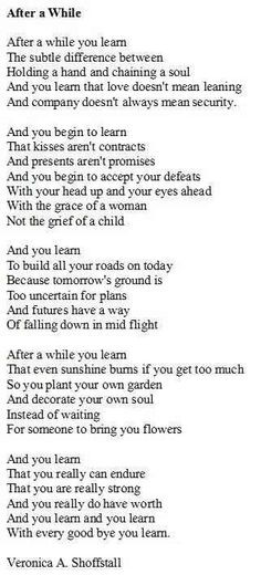 great poem about life and learning... I have learned too much, in ...