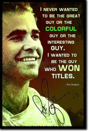 ... about PETE SAMPRAS SIGNED ART PHOTO POSTER AUTOGRAPH GIFT TENNIS QUOTE